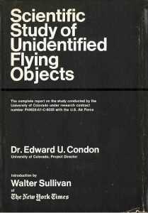 El informe elaborado por el equipo del Dr. Edward Condon tguvo una fama tenebrosa pese a que no demoró en difundirse.